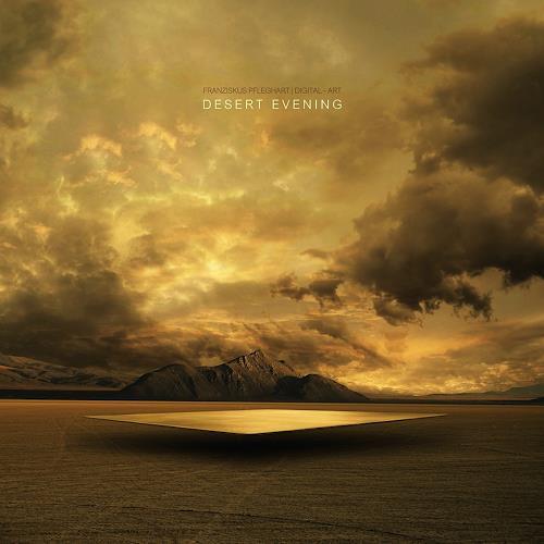 Franziskus Pfleghart, | DESERT EVENING |, Nature, Mythology, Post-Surrealism, Expressionism