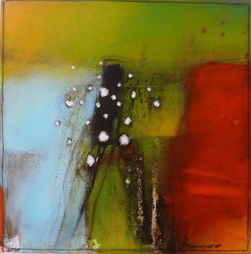 maria kammerer, Sehe täglich das Schöne in Deinem Umfeld!, Abstract art, Abstract Art, Expressionism